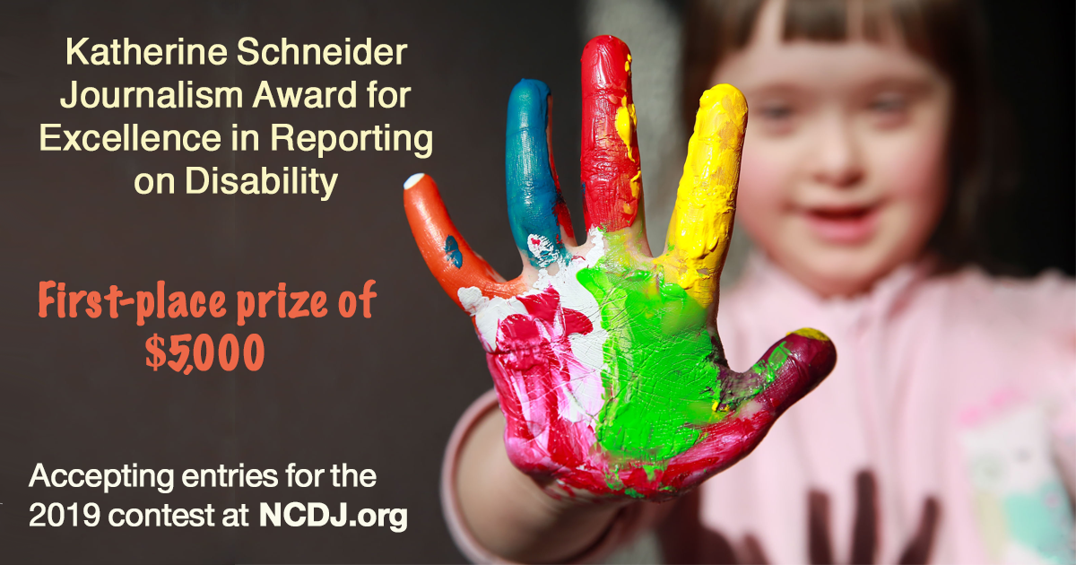 The Katherine Schneider Journalism Award for Excellence in Reporting on Disability