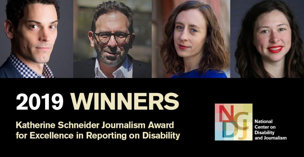 "Banner of four people above a black background. Text on the bottom half reads ""2019 Winners Katherina Schneider Award in Reporting on Disability."" The people are two men and two women."